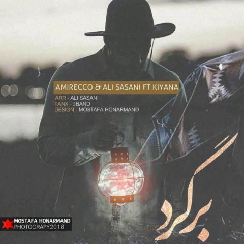 دانلود آهنگ برگرد از امیراکو، علی ساسانی و کیانا