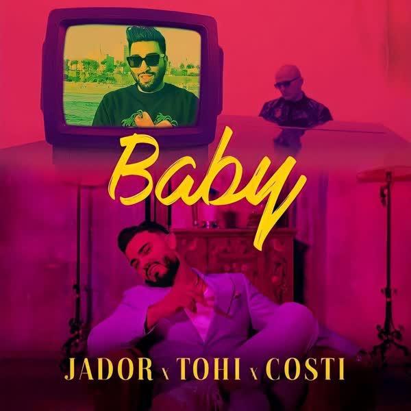 دانلود آهنگ بیبی از Tohi Ft Jador & Costi (تهی)