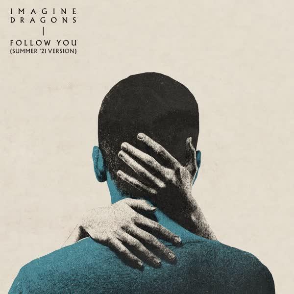 دانلود آهنگ Follow You از Imagine Dragons (New Version)