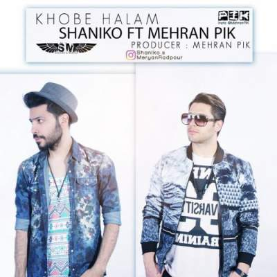 دانلود آهنگ خوبه حالم از شانیکو و مهران پیک