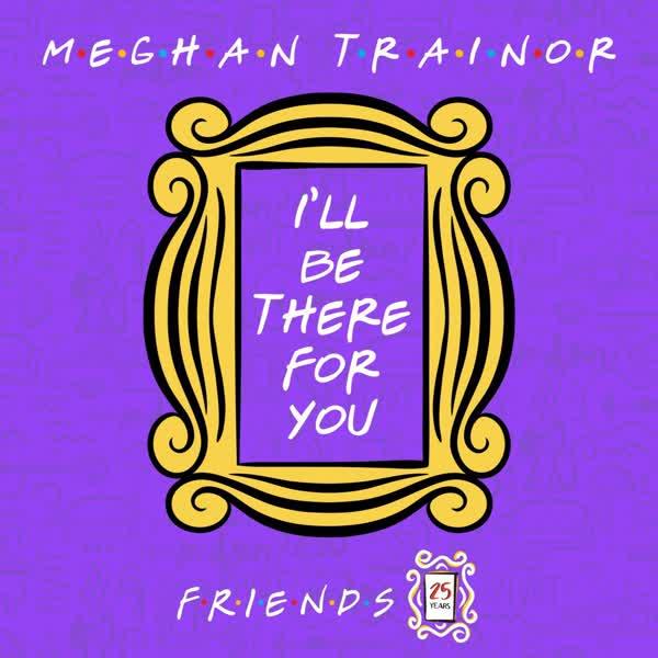 دانلود آهنگ Ill Be There for You از Meghan Trainor