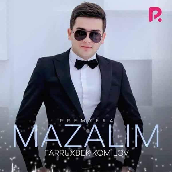 دانلود آهنگ ازبکی Mazalim از Farruxbek Komilov (مازالیم)