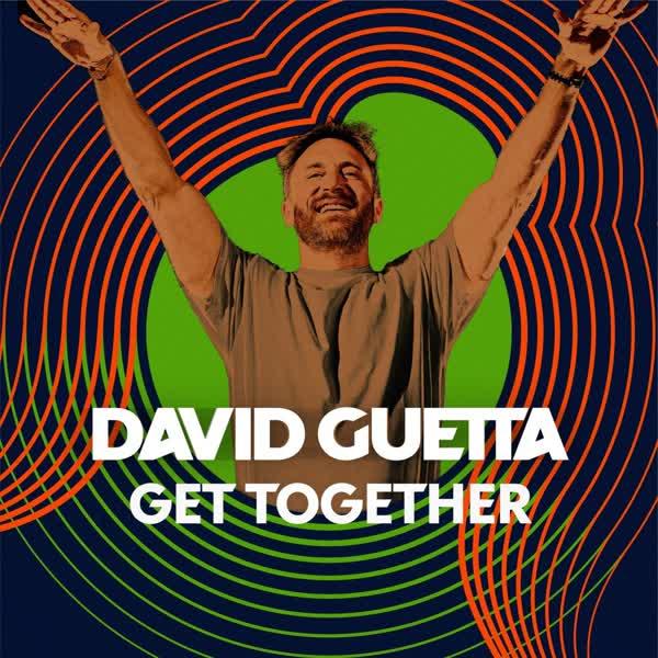 دانلود آهنگ Get Together از David Guetta