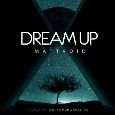 آهنگ بی کلام جدید Dream Up از Matt Void