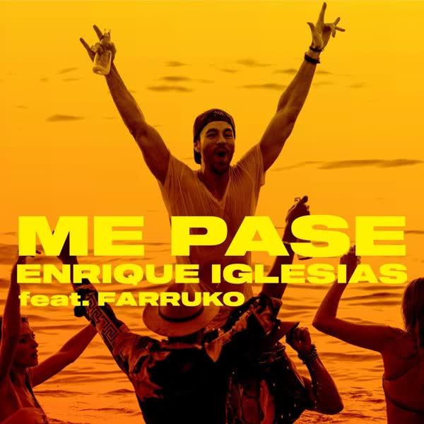 دانلود آهنگ ME PASE از Enrique Iglesias (انریکه ایگلسیاس)