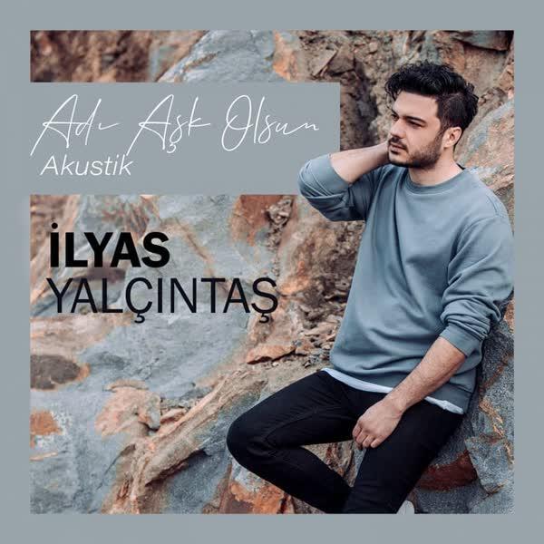 دانلود آهنگ Adi Ask Olsun از الیاس یالچینتاش (آکوستیک)