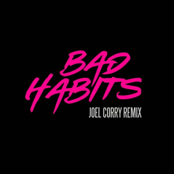 دانلود آهنگ Bad Habits از Ed Sheeran (Joel Corry Remix)