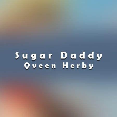 اهنگ خارجی شوگر ددی از کویین هربی (Sugar Daddy)