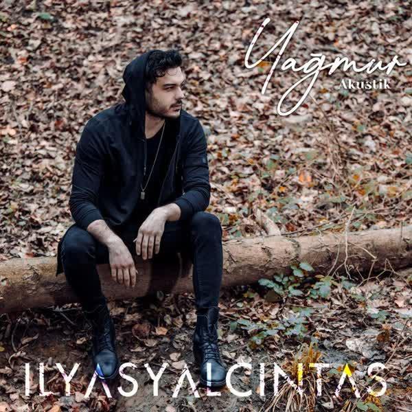 دانلود آهنگ Yagmur از Ilyas Yalcintas (Akustik)