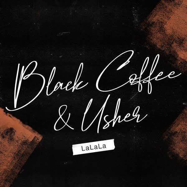 دانلود آهنگ LaLaLa از Usher Ft Black Coffee