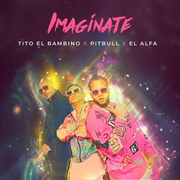 دانلود آهنگ Imaginate از Pitbull Ft Tito El Bambino & El Alfa