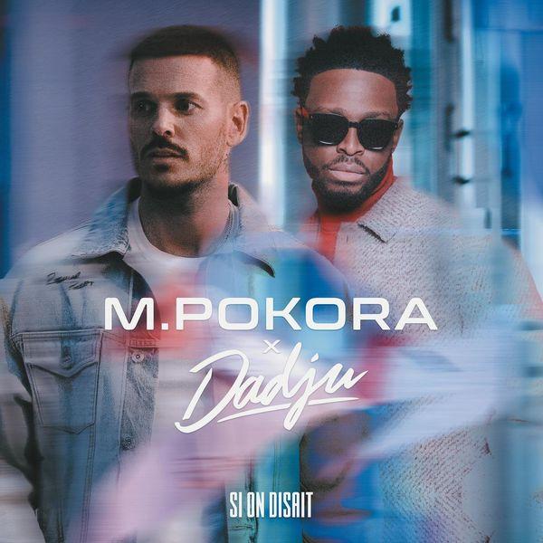 دانلود آهنگ Si On Disait از M Pokora & Dadju