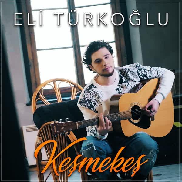 دانلود آهنگ Kesmekes از Eli Turkoglu
